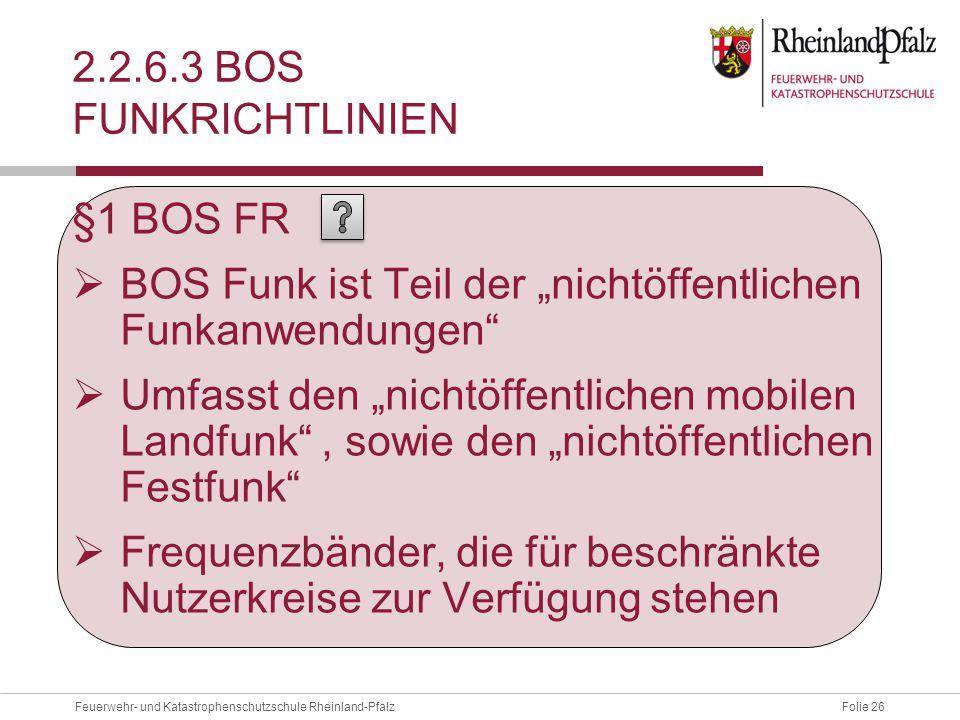 """2.2.6.3 BOS Funkrichtlinien §1 BOS FR. BOS Funk ist Teil der """"nichtöffentlichen Funkanwendungen"""