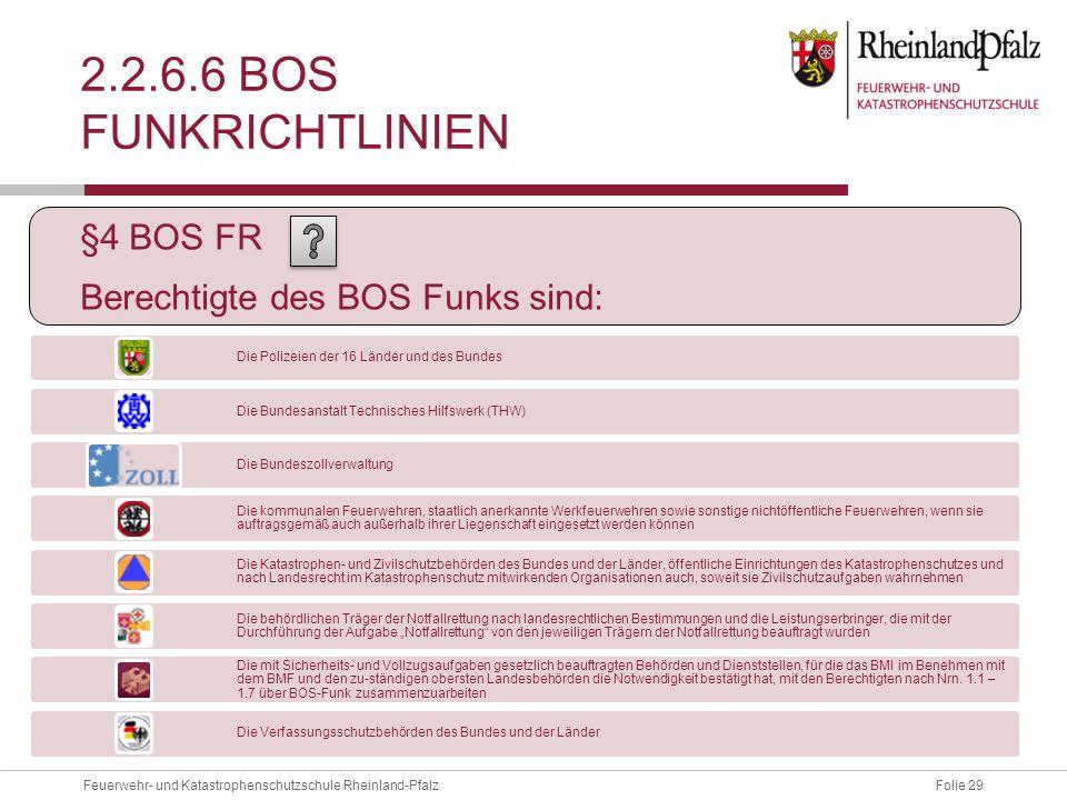 2.2.6.6 BOS Funkrichtlinien §4 BOS FR Berechtigte des BOS Funks sind:
