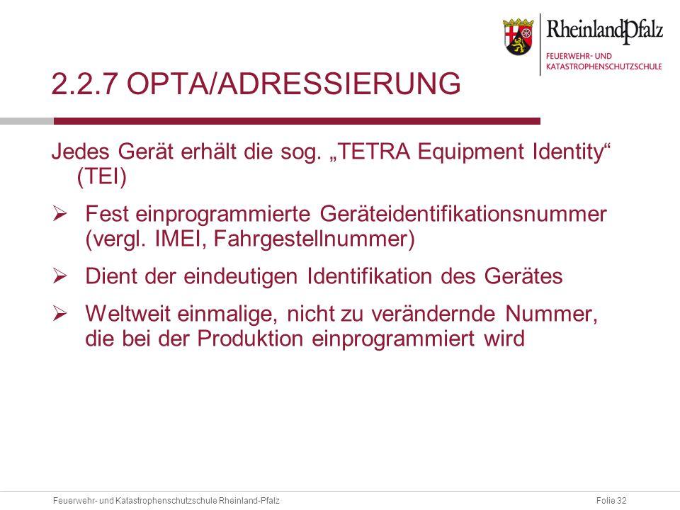 """2.2.7 OPTA/ADressierung Jedes Gerät erhält die sog. """"TETRA Equipment Identity (TEI)"""