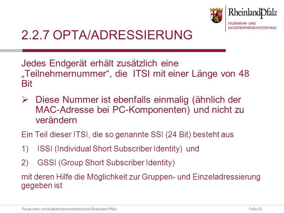 """2.2.7 OPTA/ADressierung Jedes Endgerät erhält zusätzlich eine """"Teilnehmernummer , die ITSI mit einer Länge von 48 Bit."""
