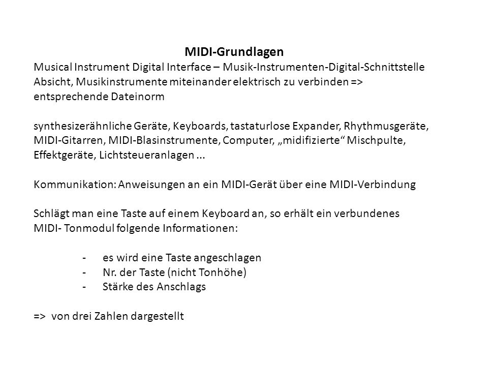MIDI-Grundlagen Musical Instrument Digital Interface – Musik-Instrumenten-Digital-Schnittstelle.