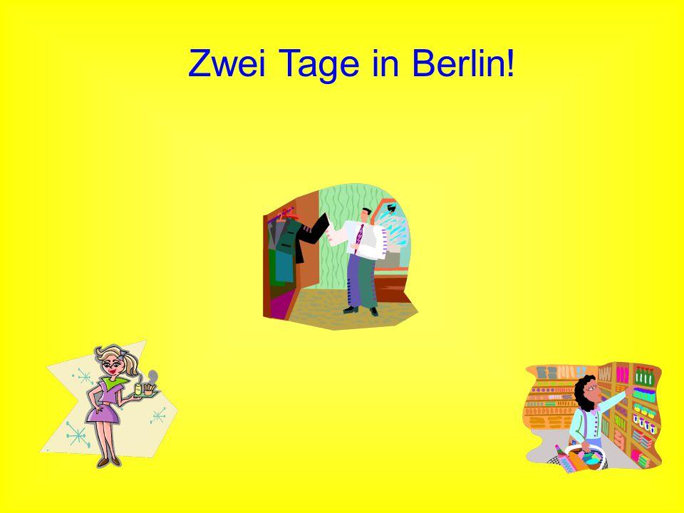 Zwei Tage in Berlin!