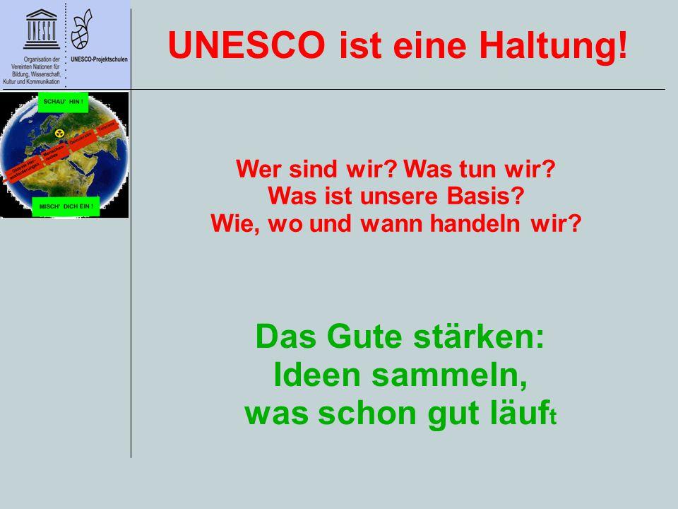 UNESCO ist eine Haltung! Wie, wo und wann handeln wir