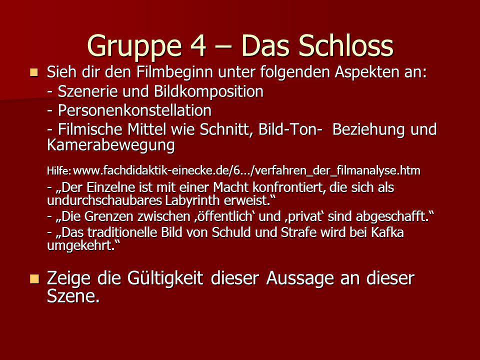 Gruppe 4 – Das Schloss Sieh dir den Filmbeginn unter folgenden Aspekten an: - Szenerie und Bildkomposition.