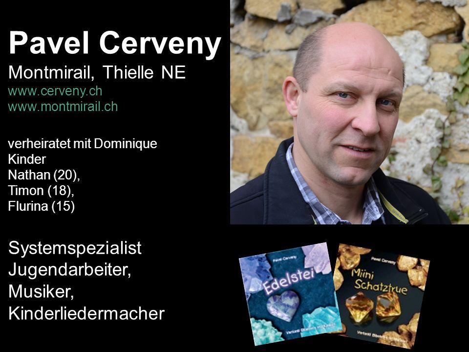 Pavel Cerveny Montmirail, Thielle NE Systemspezialist Jugendarbeiter,