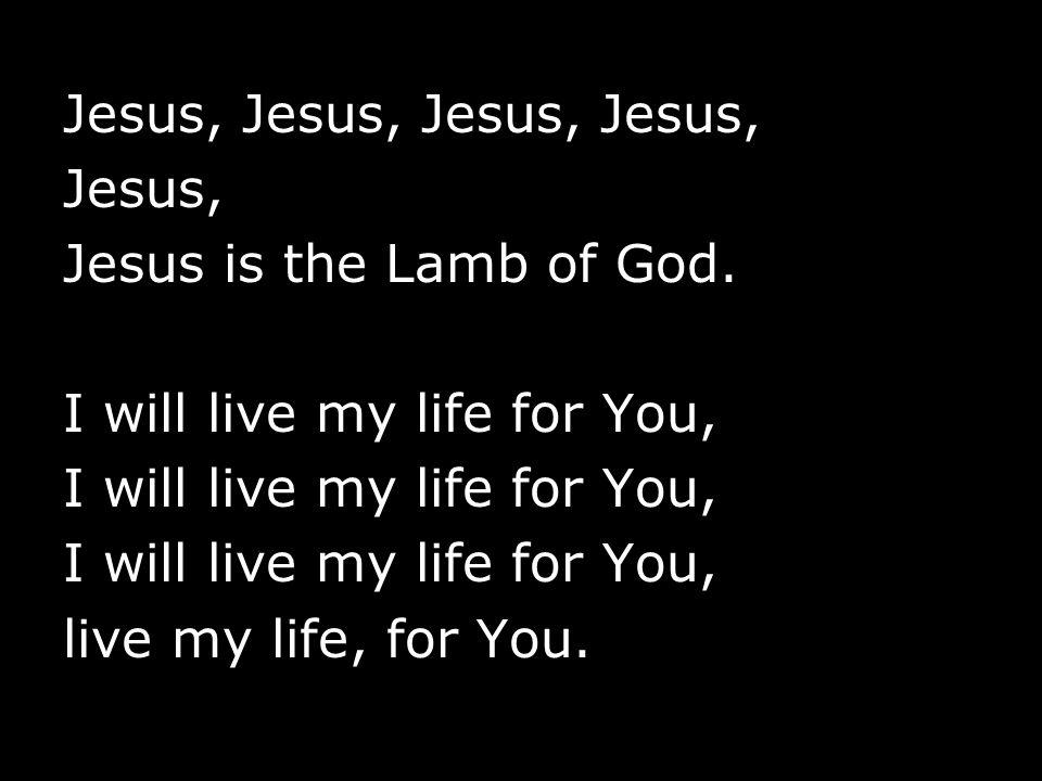 Jesus, Jesus, Jesus, Jesus,