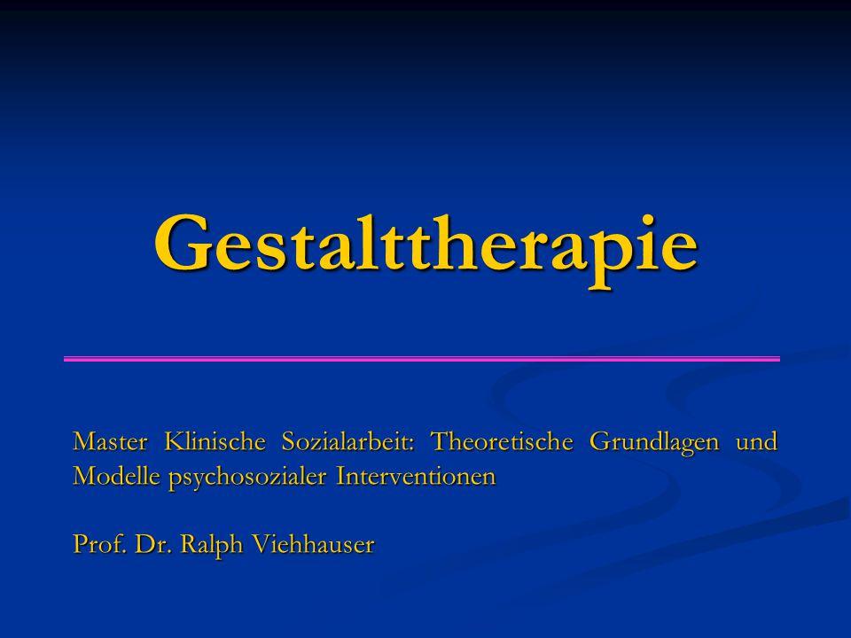 Gestalttherapie Master Klinische Sozialarbeit: Theoretische Grundlagen und Modelle psychosozialer Interventionen.