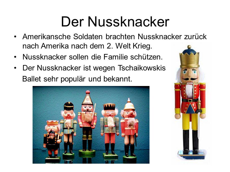 Der Nussknacker Amerikansche Soldaten brachten Nussknacker zurück nach Amerika nach dem 2. Welt Krieg.