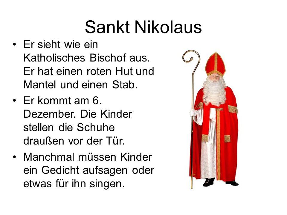 Sankt Nikolaus Er sieht wie ein Katholisches Bischof aus. Er hat einen roten Hut und Mantel und einen Stab.