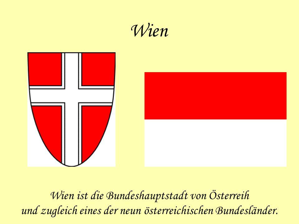 Wien Wien ist die Bundeshauptstadt von Österreih