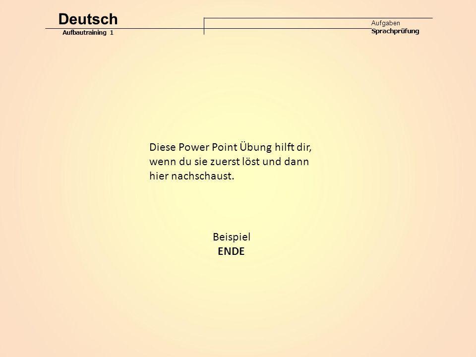 Deutsch Diese Power Point Übung hilft dir,