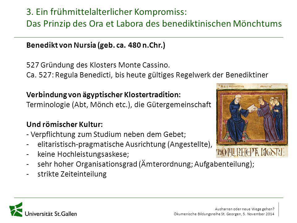 3. Ein frühmittelalterlicher Kompromiss: Das Prinzip des Ora et Labora des benediktinischen Mönchtums