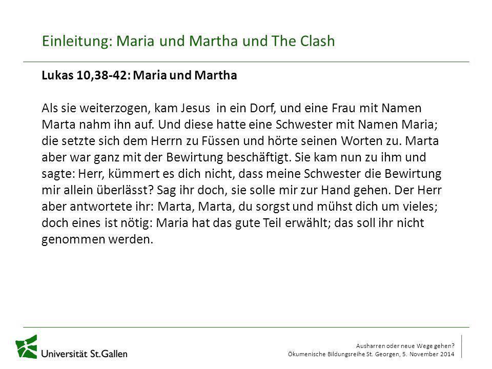 Einleitung: Maria und Martha und The Clash
