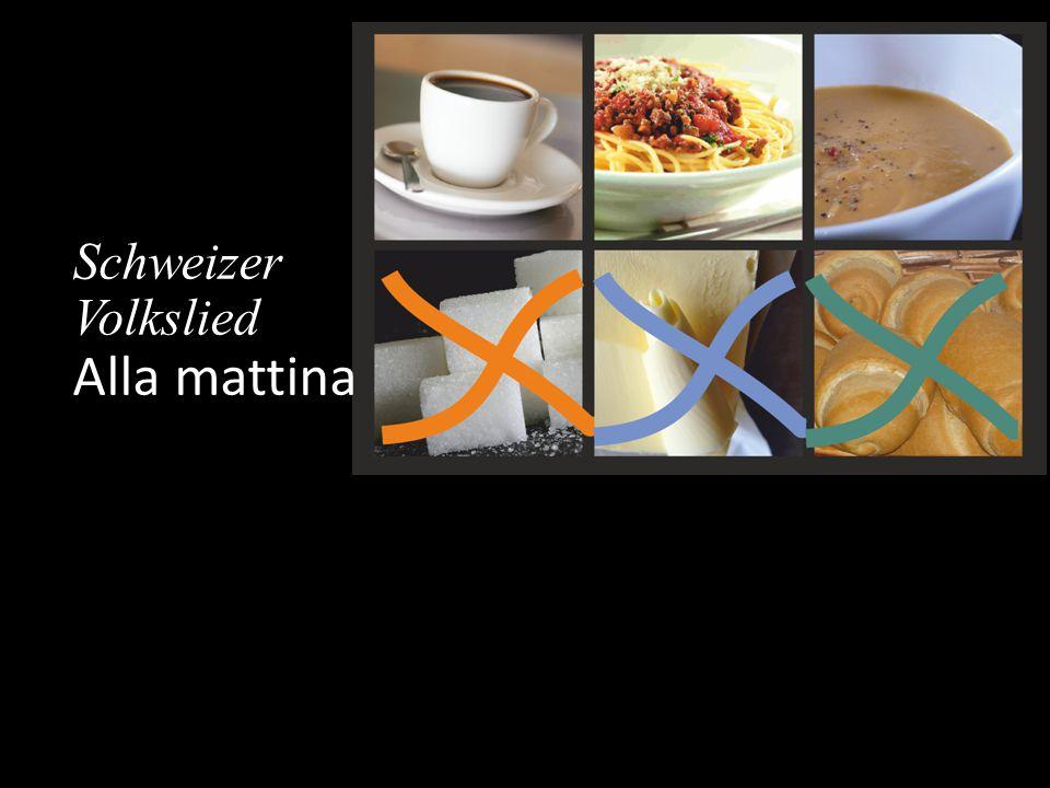 Schweizer Volkslied Alla mattina