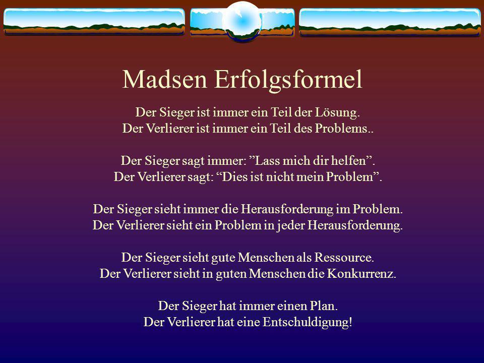 Madsen Erfolgsformel Der Sieger ist immer ein Teil der Lösung.