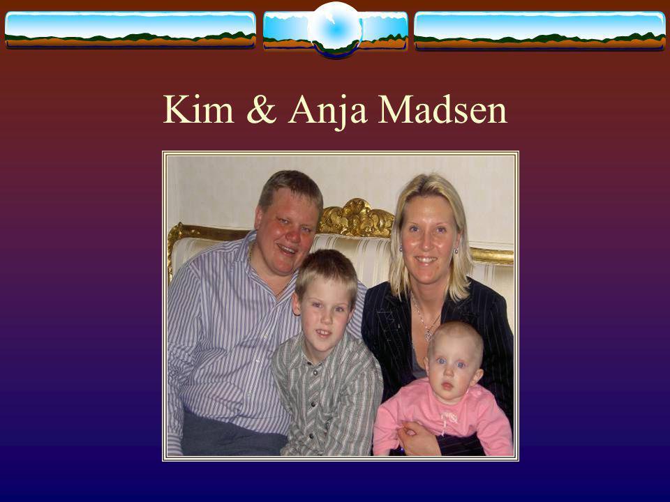 Kim & Anja Madsen Kim & Anja Madsen sind beide über 30 und Eltern von zwei Kindern, Oliver & Julie.