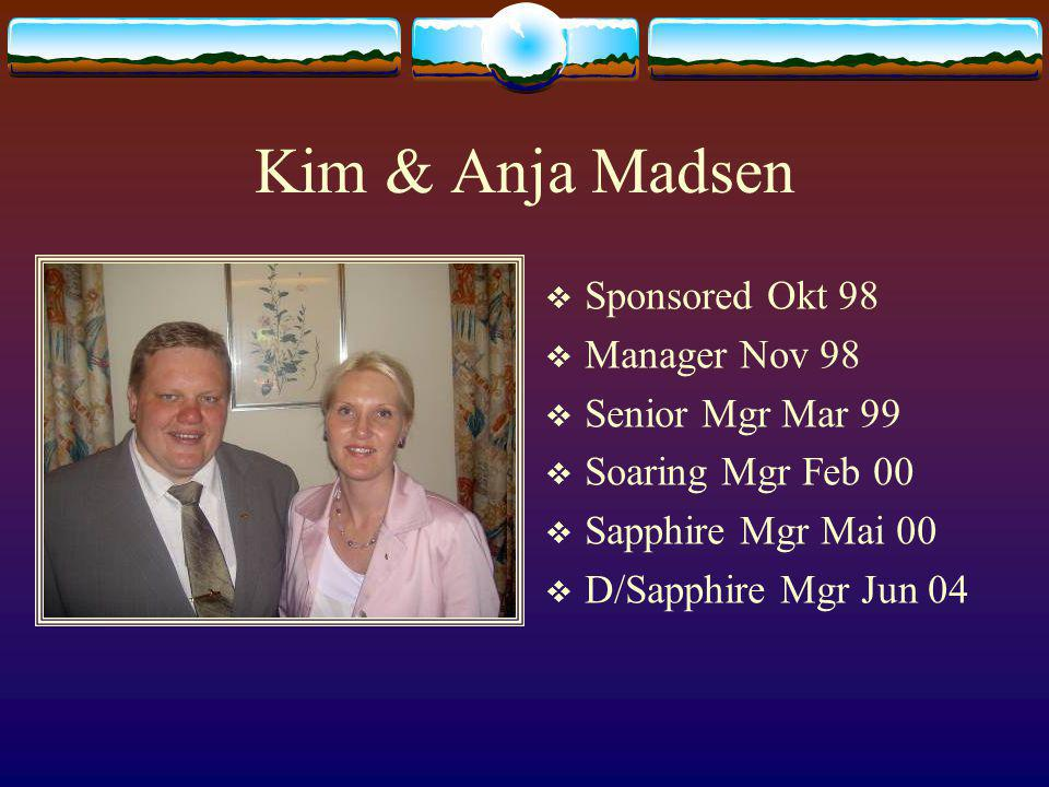 Kim & Anja Madsen Sponsored Okt 98 Manager Nov 98 Senior Mgr Mar 99