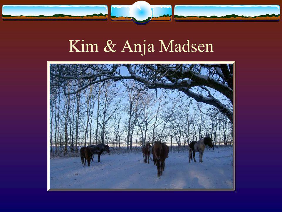 Kim & Anja Madsen Anja kaufte sich einige sehr gute Isländer, welche ihre grosse Leidenschaft sind.