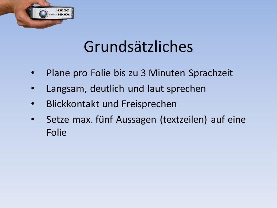 Grundsätzliches Plane pro Folie bis zu 3 Minuten Sprachzeit