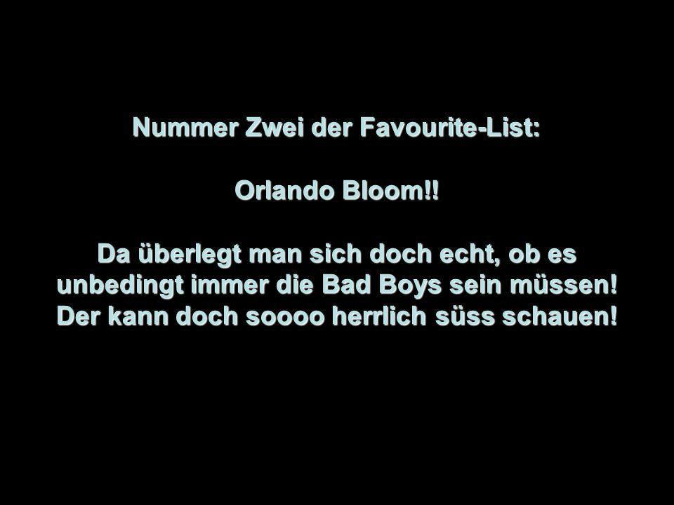 Nummer Zwei der Favourite-List: Orlando Bloom