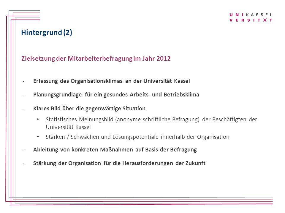 Hintergrund (2) Zielsetzung der Mitarbeiterbefragung im Jahr 2012