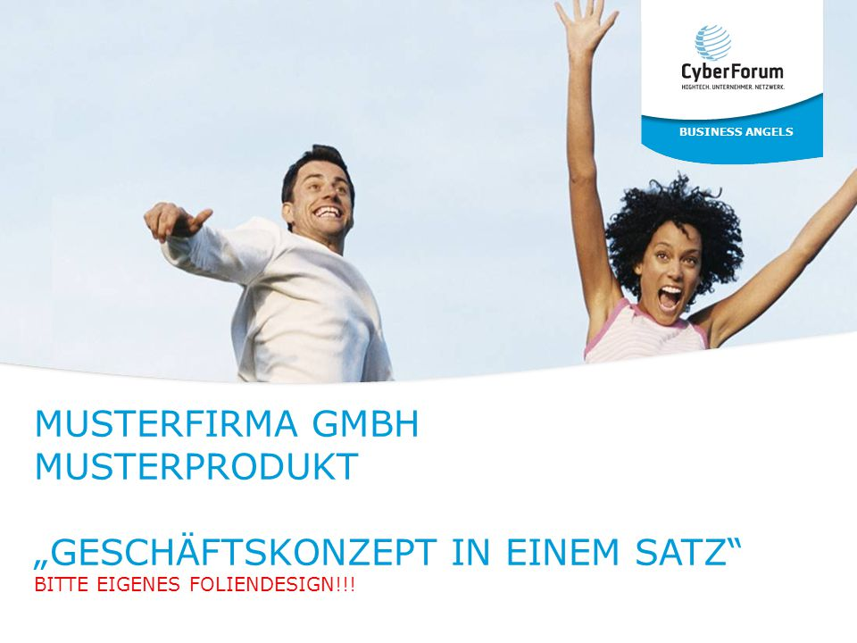 """Business Angels Musterfirma GmbH Musterprodukt """"geschäftskonzept in einem Satz Bitte eigenes Foliendesign!!!"""