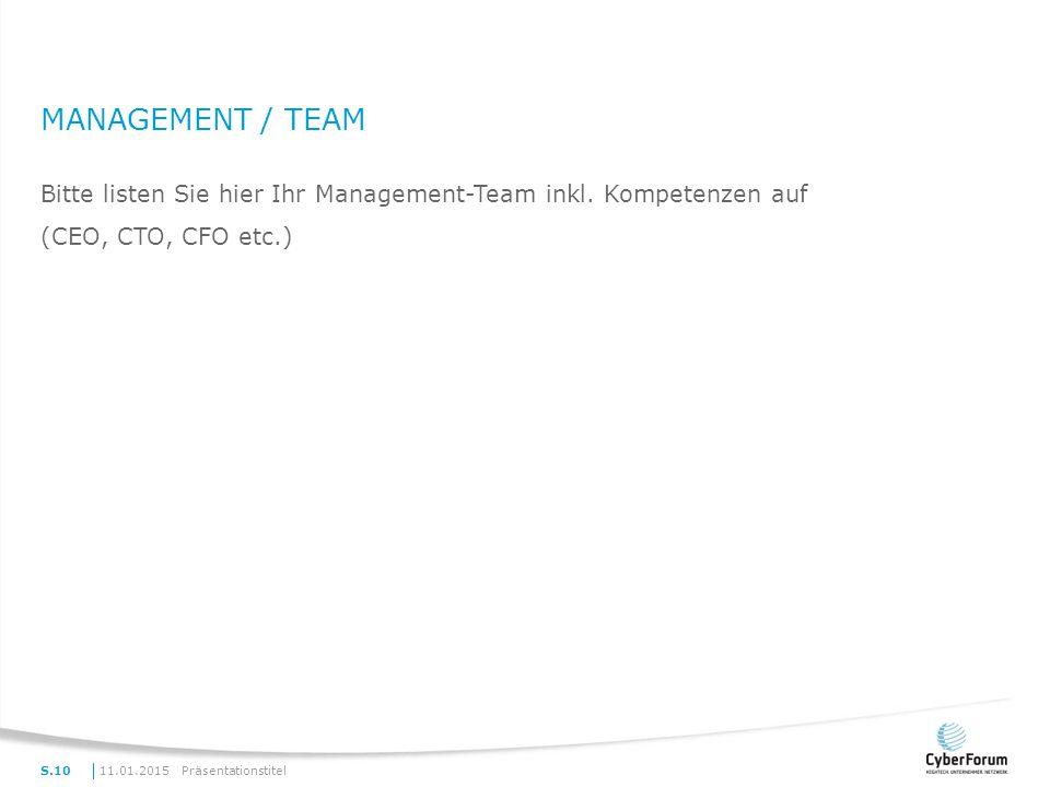 Management / Team Bitte listen Sie hier Ihr Management-Team inkl. Kompetenzen auf. (CEO, CTO, CFO etc.)