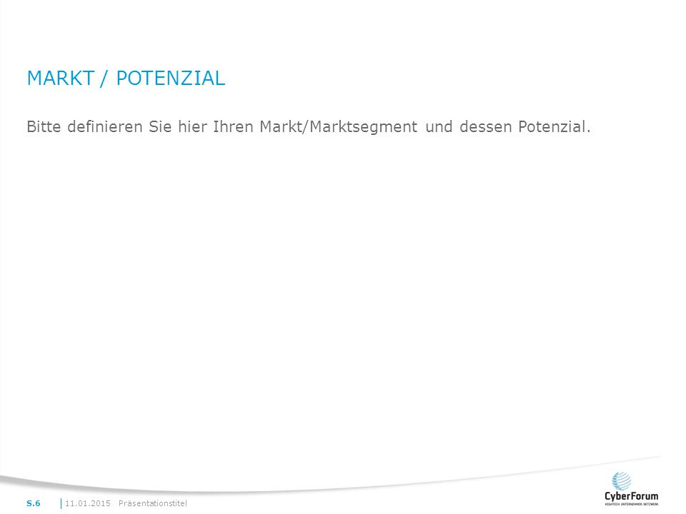 Markt / Potenzial Bitte definieren Sie hier Ihren Markt/Marktsegment und dessen Potenzial. 08.04.2017.