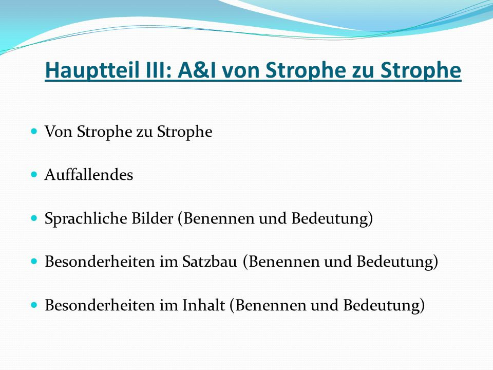 Hauptteil III: A&I von Strophe zu Strophe