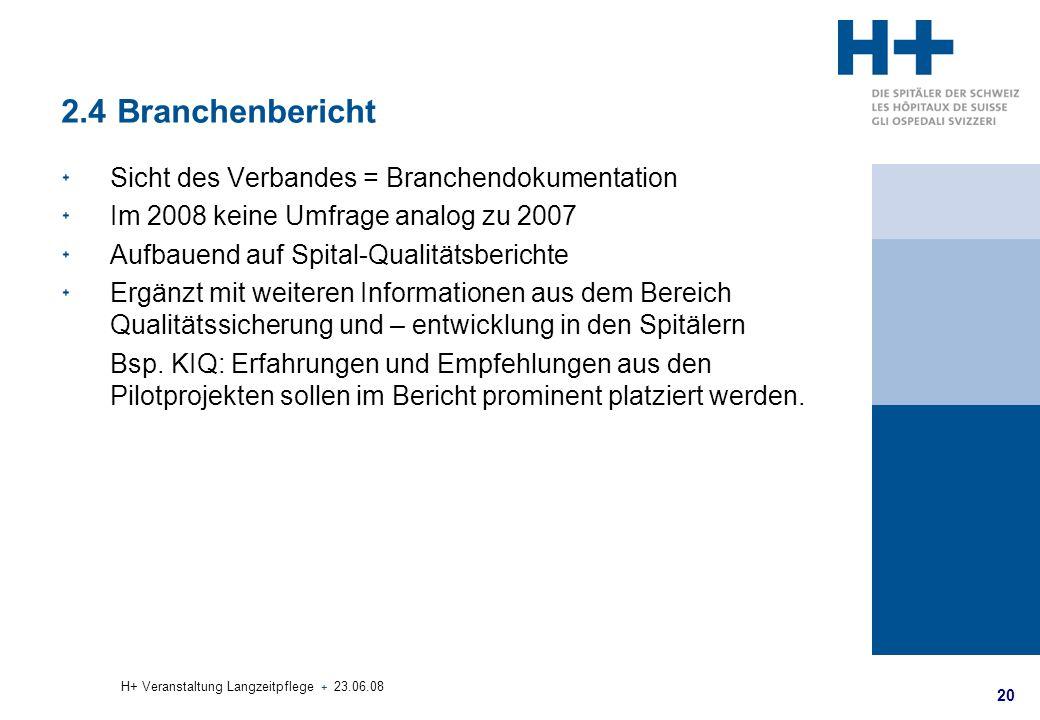 2.4 Branchenbericht Sicht des Verbandes = Branchendokumentation