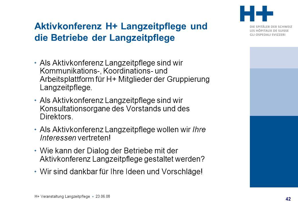 Aktivkonferenz H+ Langzeitpflege und die Betriebe der Langzeitpflege