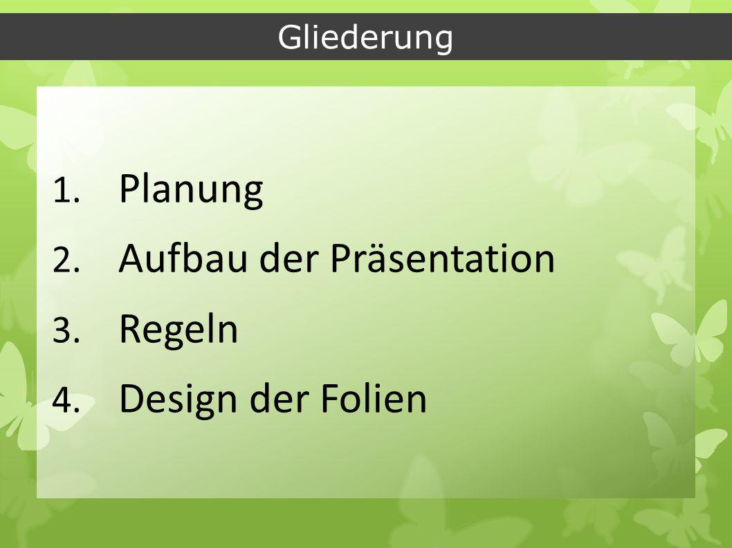 Aufbau der Präsentation Regeln Design der Folien
