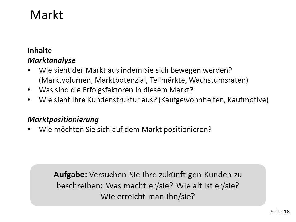 Markt Inhalte. Marktanalyse. Wie sieht der Markt aus indem Sie sich bewegen werden (Marktvolumen, Marktpotenzial, Teilmärkte, Wachstumsraten)