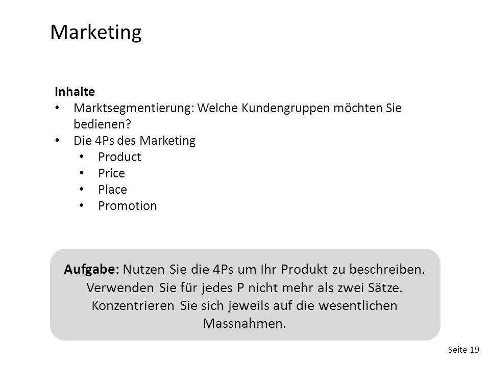 Marketing Inhalte. Marktsegmentierung: Welche Kundengruppen möchten Sie bedienen Die 4Ps des Marketing.