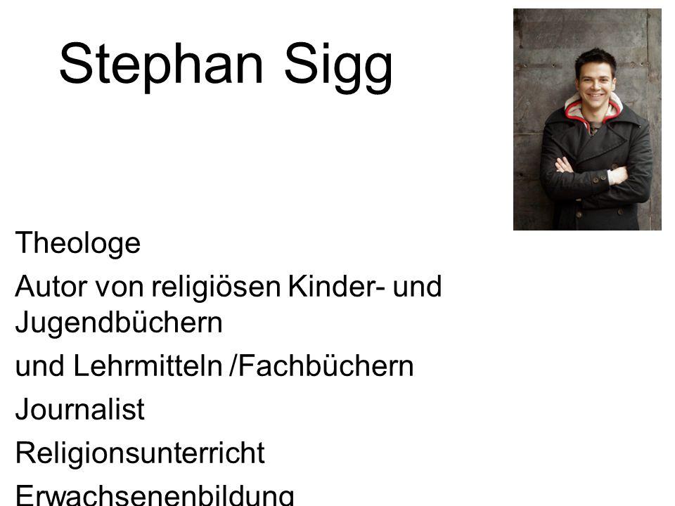 Stephan Sigg Theologe Autor von religiösen Kinder- und Jugendbüchern
