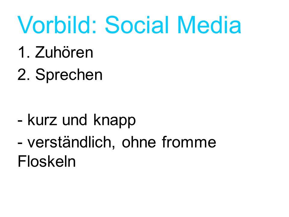 Vorbild: Social Media 1. Zuhören 2. Sprechen - kurz und knapp