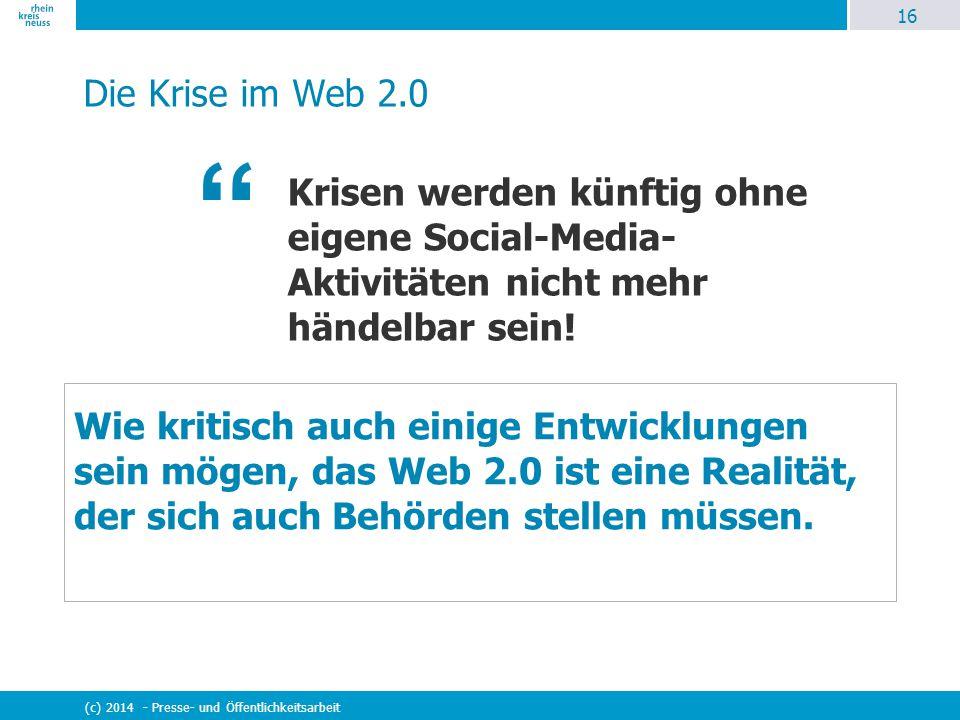 16 Die Krise im Web 2.0. Krisen werden künftig ohne eigene Social-Media-Aktivitäten nicht mehr händelbar sein!
