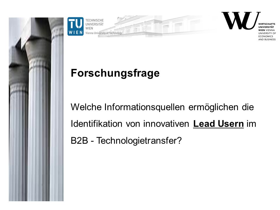 Forschungsfrage Welche Informationsquellen ermöglichen die Identifikation von innovativen Lead Usern im B2B - Technologietransfer