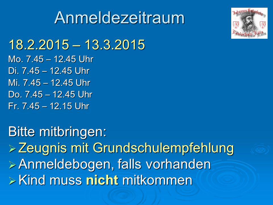Anmeldezeitraum 18.2.2015 – 13.3.2015 Bitte mitbringen: