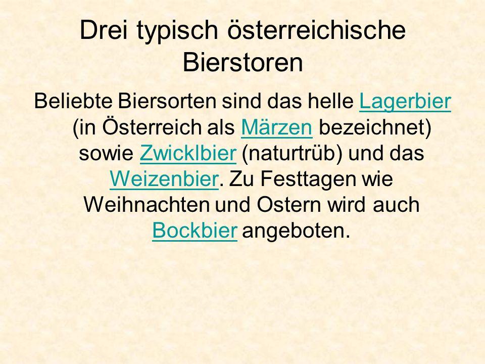 Drei typisch österreichische Bierstoren