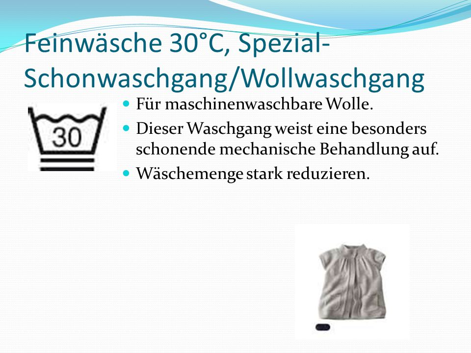 Feinwäsche 30°C, Spezial-Schonwaschgang/Wollwaschgang