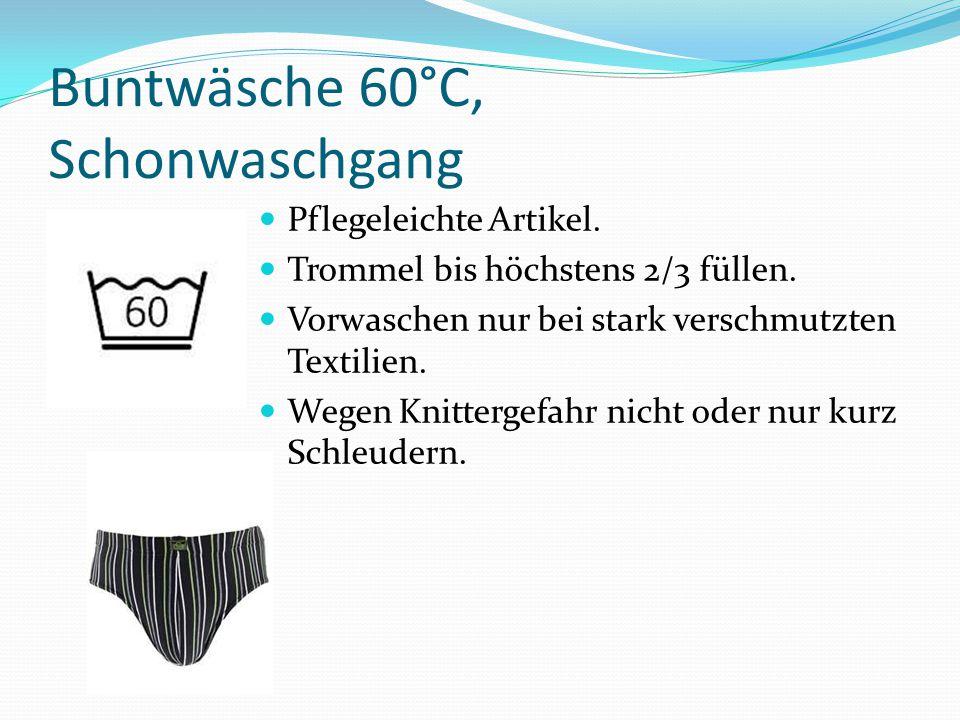 Buntwäsche 60°C, Schonwaschgang