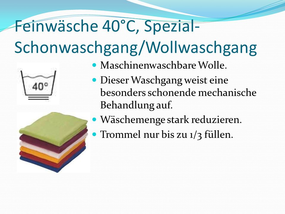 Feinwäsche 40°C, Spezial-Schonwaschgang/Wollwaschgang
