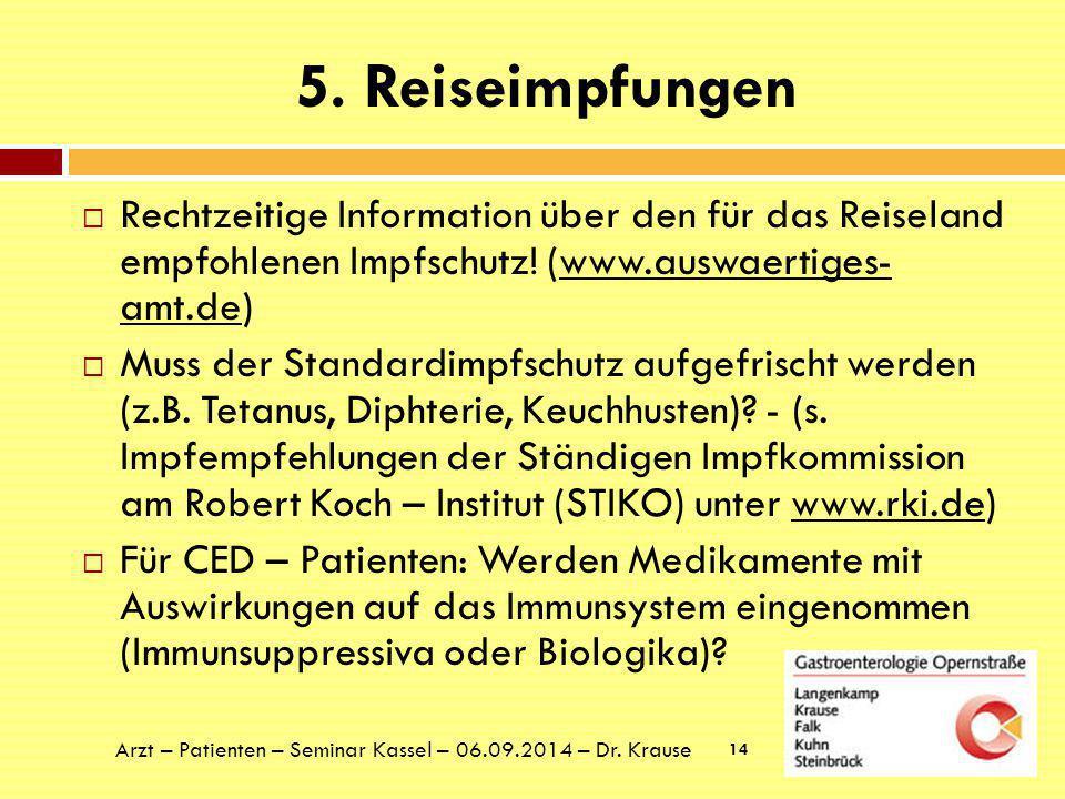 5. Reiseimpfungen Rechtzeitige Information über den für das Reiseland empfohlenen Impfschutz! (www.auswaertiges- amt.de)