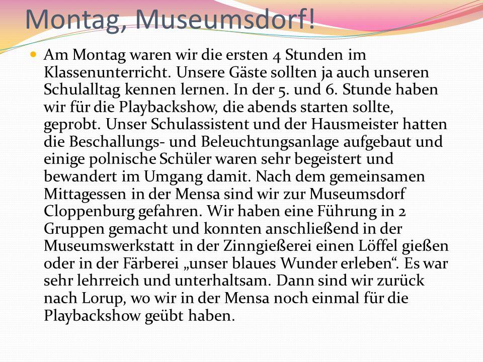Montag, Museumsdorf!
