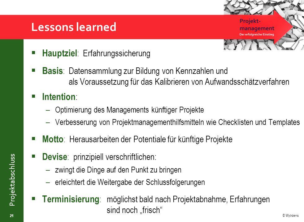 Lessons learned Hauptziel: Erfahrungssicherung