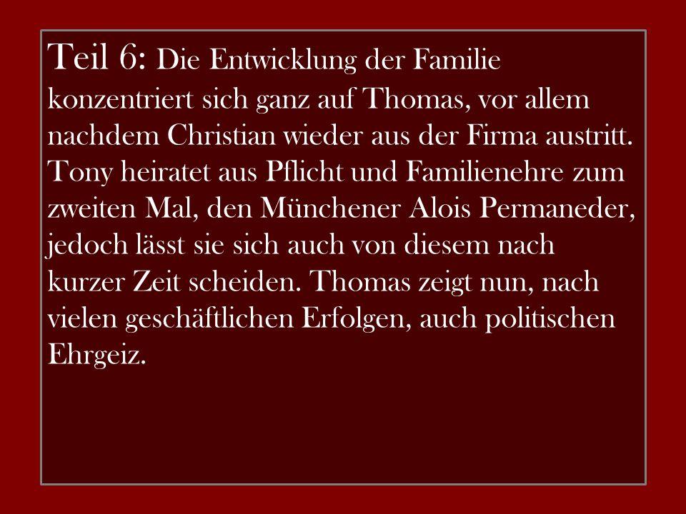 Teil 6: Die Entwicklung der Familie konzentriert sich ganz auf Thomas, vor allem nachdem Christian wieder aus der Firma austritt.