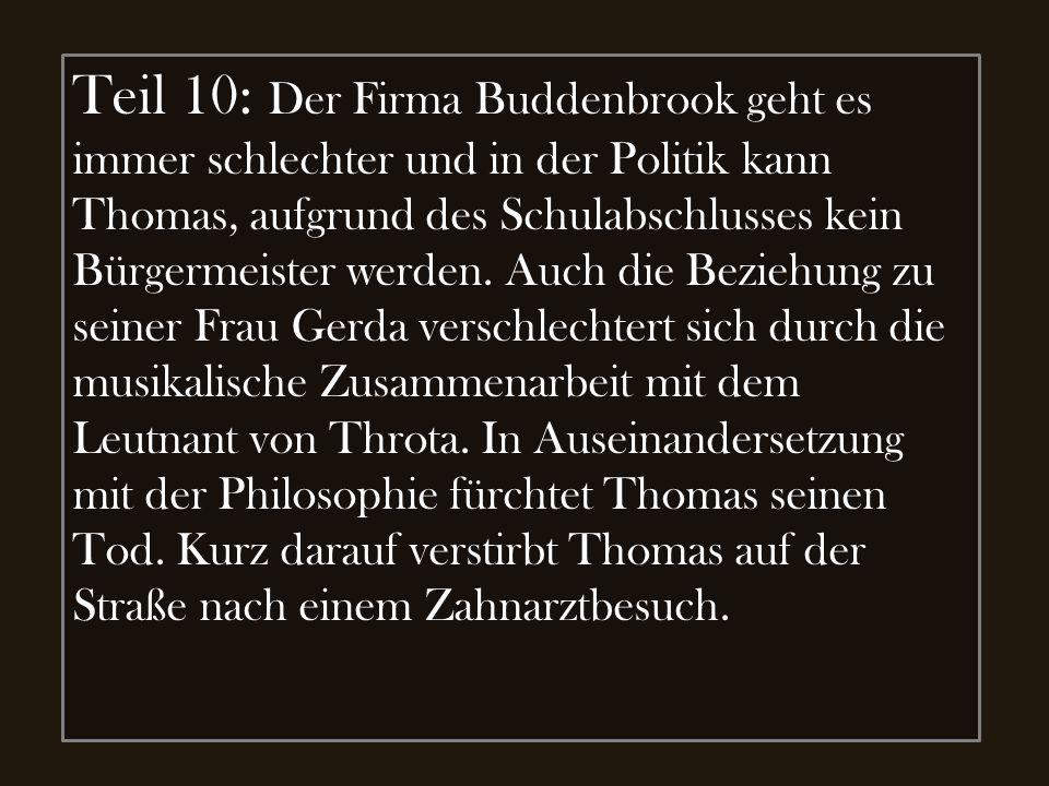 Teil 10: Der Firma Buddenbrook geht es immer schlechter und in der Politik kann Thomas, aufgrund des Schulabschlusses kein Bürgermeister werden.