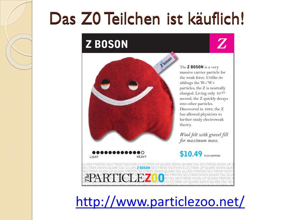 Das Z0 Teilchen ist käuflich!