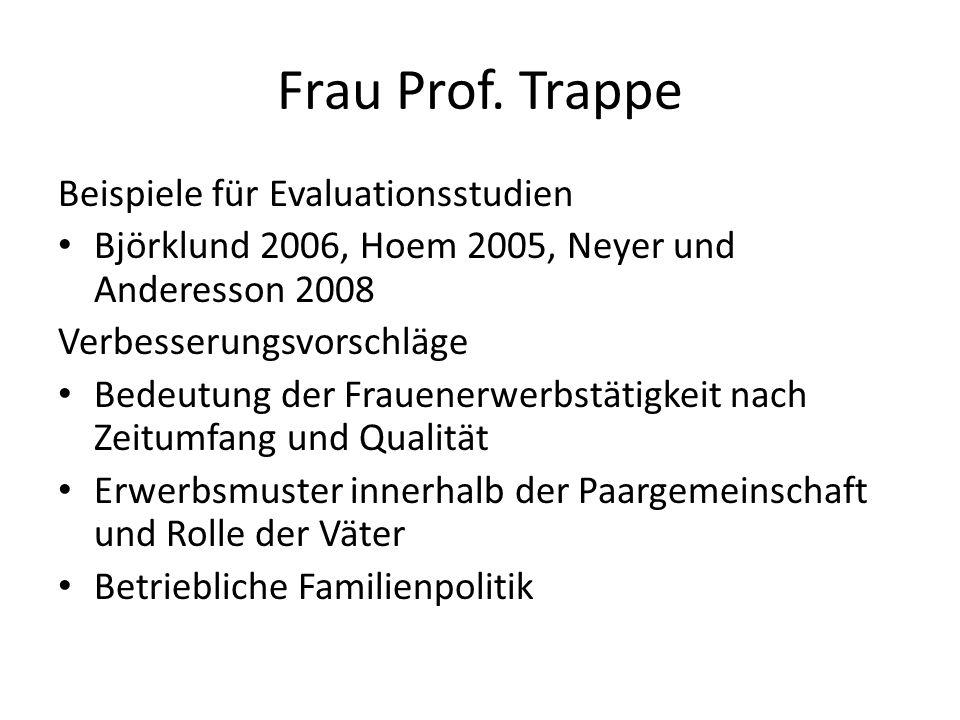 Frau Prof. Trappe Beispiele für Evaluationsstudien